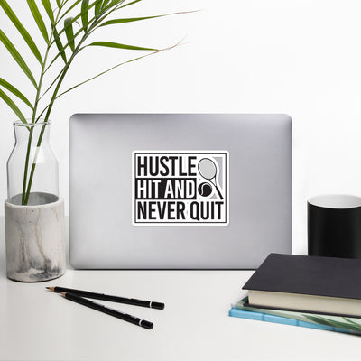 Hustle Hit and Never Quit Bubble-free stickers