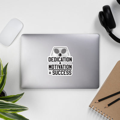 DEDICATION + MOTIVATION = SUCCESS Bubble-free stickers