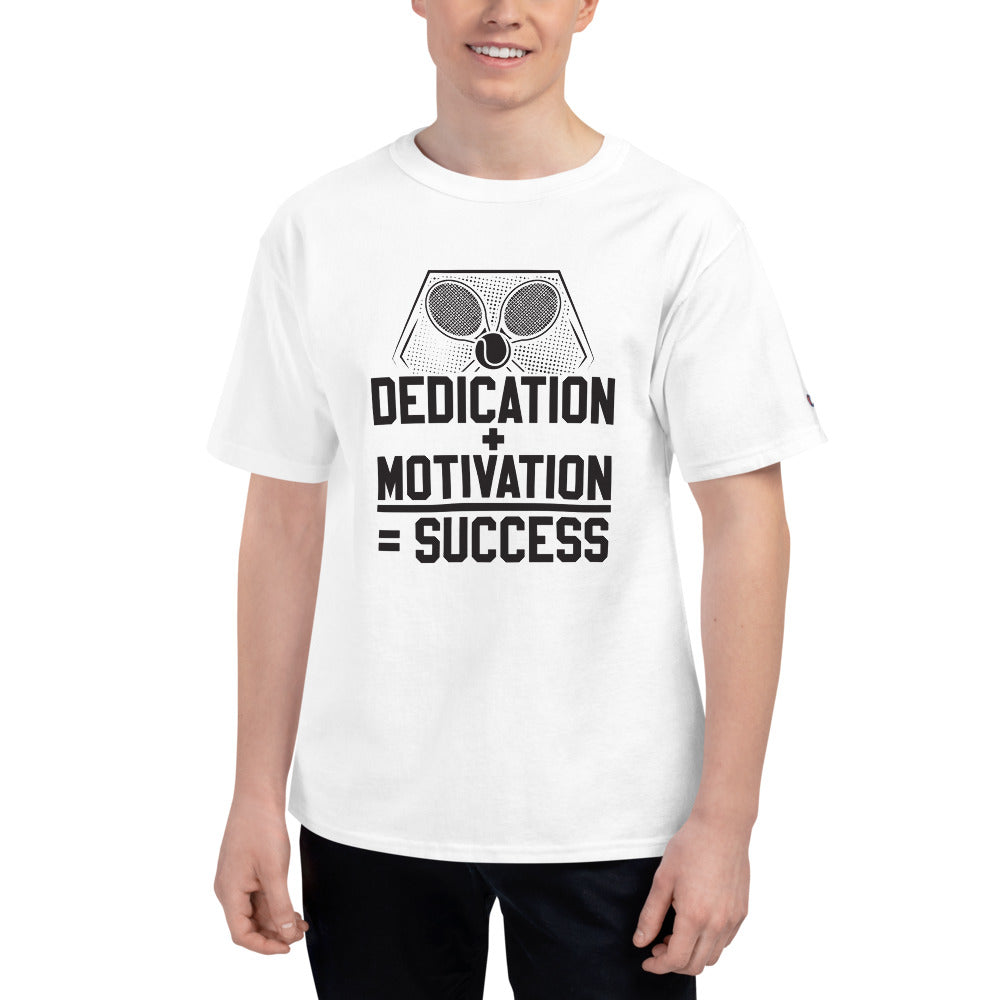 Dedication + Motivation: Men's Champion T-Shirt