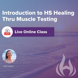 Introduction to HS Healing Thru Muscle Testing: Live Online Class