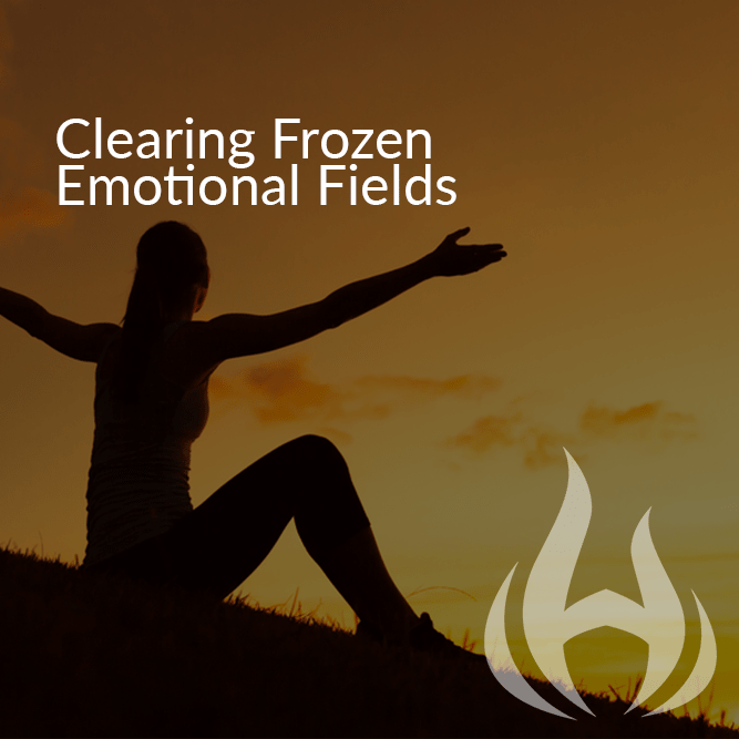 Clearing Frozen Emotional Fields