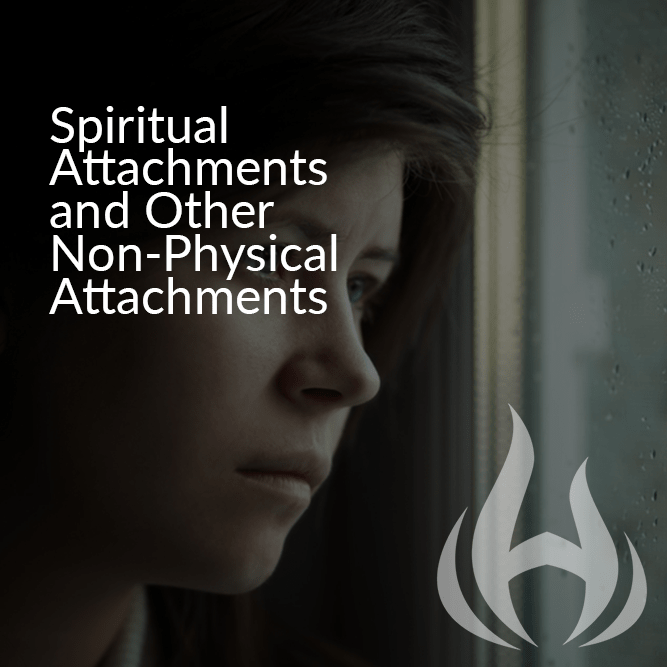 Spiritual Attachments and other Non-Physical Attachments