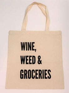 Wine, Weed & Groceries Tote Bag