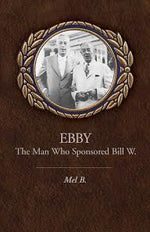 5699 - Ebby: The Man Who Sponsored Bill W.