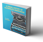 A Visual History of Alcoholics Anonymous: An Archival Journey