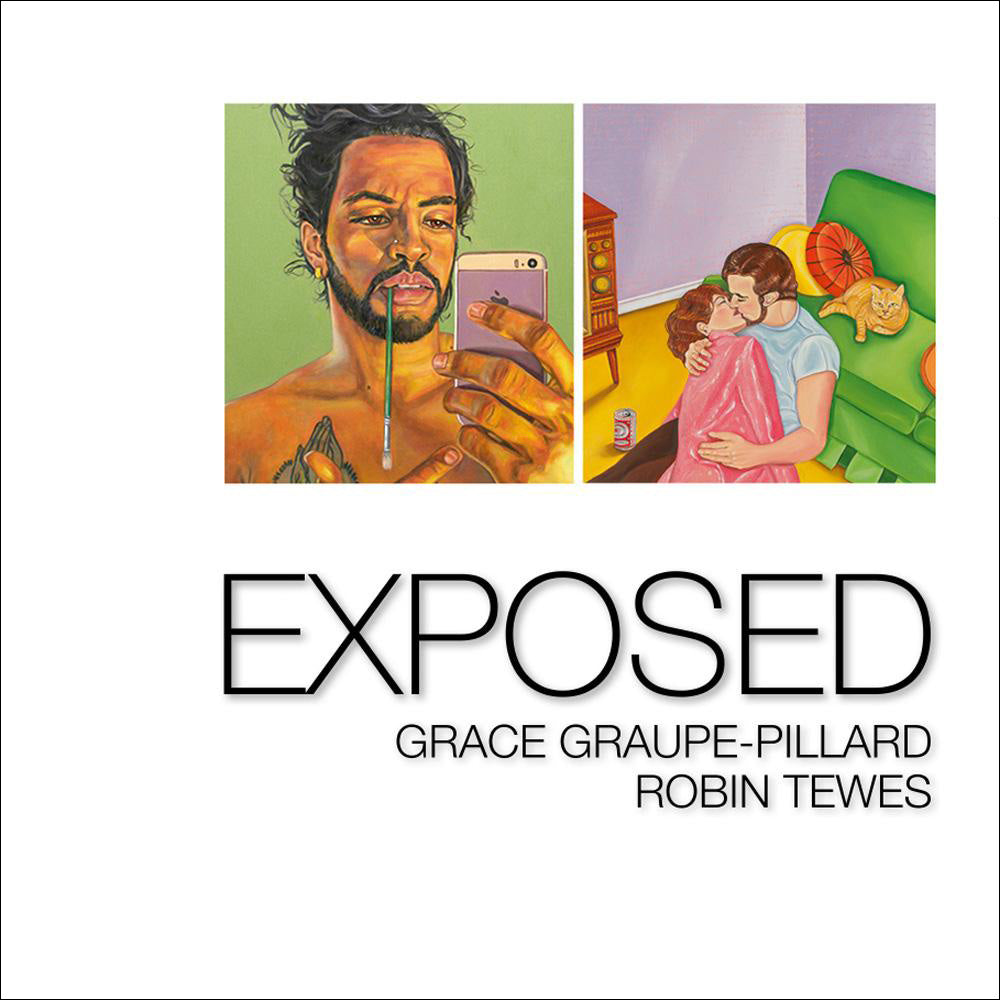 """Exposed"" Exhibit Publication Featuring Artists Robin Tewes and Grace Graupe-Pillard"