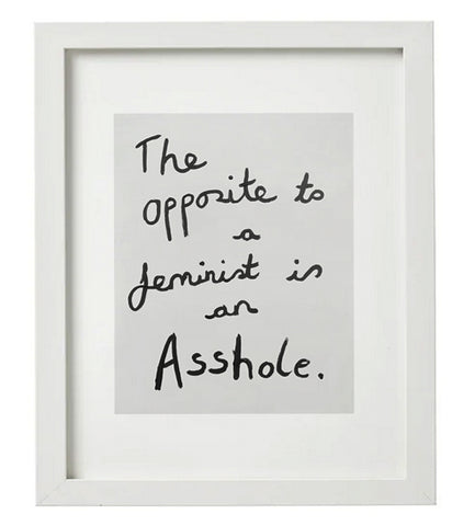 "Sarah Maple ""Opposite to a Feminist"" (Limited Edition)"