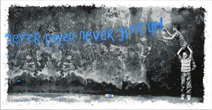 "Mr. Brainwash ""Never Never Never Give Up"""