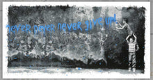"Load image into Gallery viewer, Mr. Brainwash ""Never Never Never Give Up"""