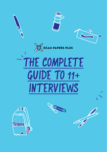 The Complete Guide to 11+ Interviews