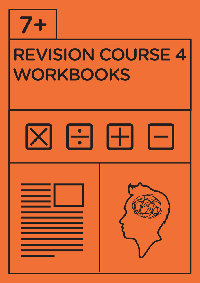 7+ Revision Course 4 - Workbooks