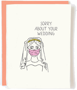 Sorry about your Wedding
