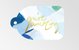 You're Amazing Gold (Foil) - Gift Tag