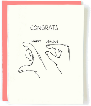 Congrats Happy Jealous