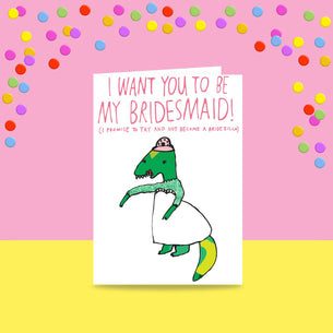 I Want You To Be My Bridesmaid