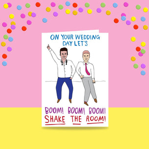 On Your Wedding Day Let's Boom! Boom! Boom! Shake The Room! Men