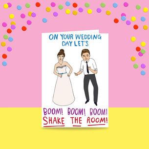 On Your Wedding Day Let's Boom! Boom! Boom! Shake The Room!