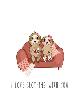I Love Slothing With You Card