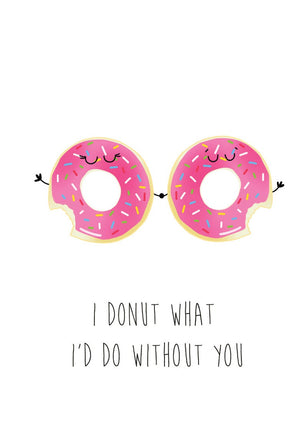 I Donut What I'd Do