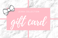 Load image into Gallery viewer, Lexxa Collection Gift Card