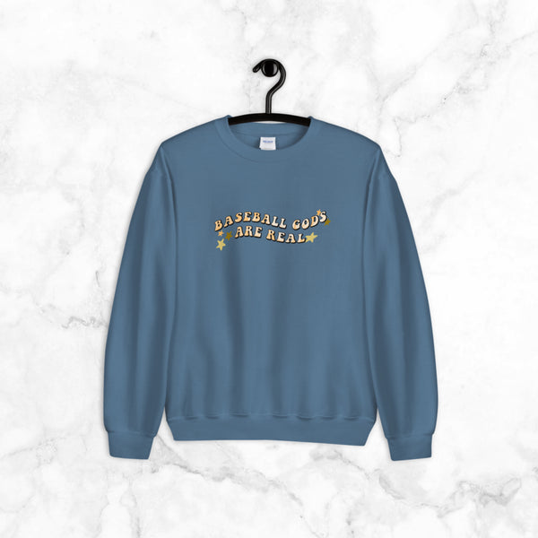 Baseball Gods are Real | sweatshirt