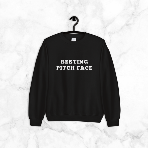 Resting Pitch Face | sweatshirt