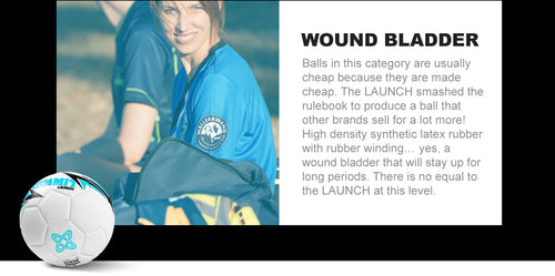 The Launch is a quality football with a high desity, latex rubber wound bladder for optimum inflation