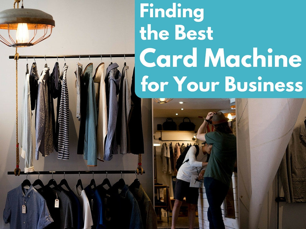 Finding the Best Card Machine for Your Business