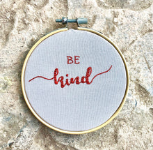 Load image into Gallery viewer, Be Kind Embroidery Hoop