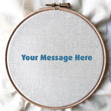 Load image into Gallery viewer, Custom Design Embroidery Hoop