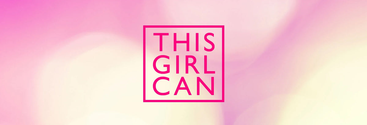 This Girl Can! Can You?