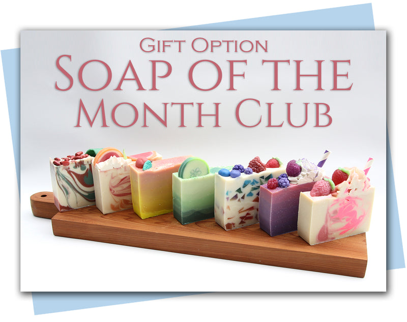 6 Month Gift Subscription: Soap of the Month Club