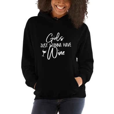 """Girls Just Wanna Have Wine"" Hoodie (Black)"