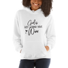 """Girls Just Wanna Have Wine"" Hoodie"
