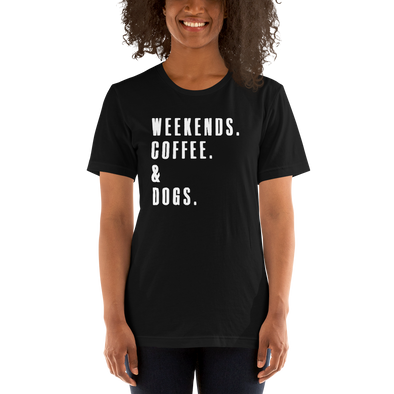 """Weekends. Coffee. & Dogs."" T-Shirt (Black)"