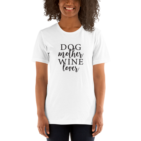 """Dog Mother, Wine Lover"" T-Shirt"