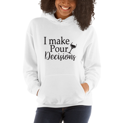"""I make Pour Decisions"" Hoodie"