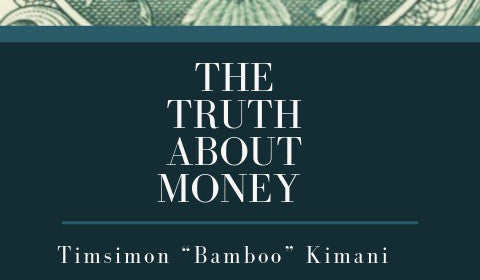 The Truth About Money (Financial Knowledge Book 1)