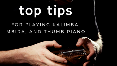 Top Tips For Playing Kalimba, Mbira, Thumb Pianos From PlayLimba™