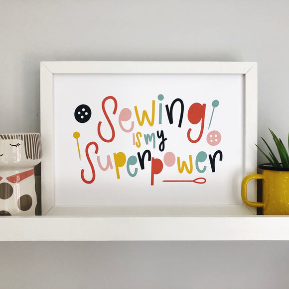 Sewing is My Superpower! Print (Landscape) - Nurture and Cheer