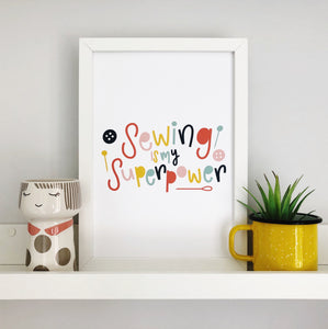 Sewing is My Superpower Colourful Print (Portrait) - Nurture and Cheer