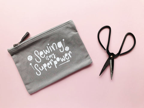 Sewing is my Superpower Storage Pouch - Nurture and Cheer