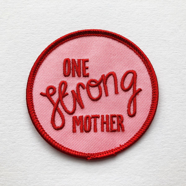 One Strong Mother! Iron-on Embroidered Patch - Nurture and Cheer