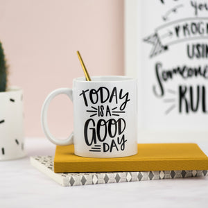 Today is a Good Day Ceramic Mug - Nurture and Cheer