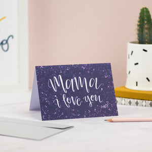 Mama I Love You Greetings Card - Nurture and Cheer