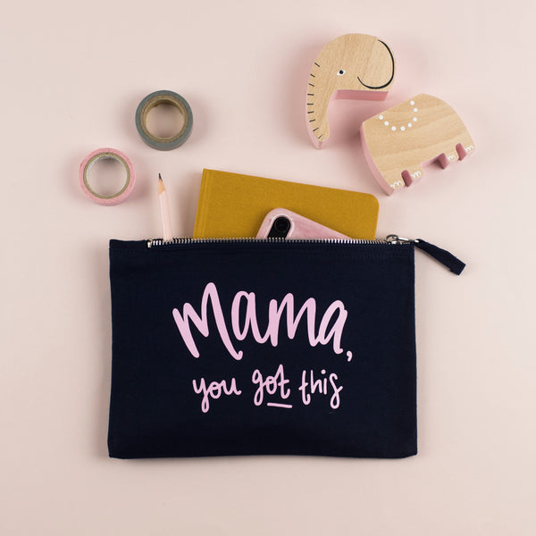 Mama, You Got This! Make Up and Toiletries Bag - Nurture and Cheer