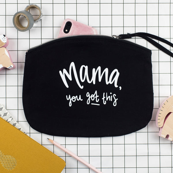 Mama, You Got This! Fabric Pouch / Changing Bag - Nurture and Cheer