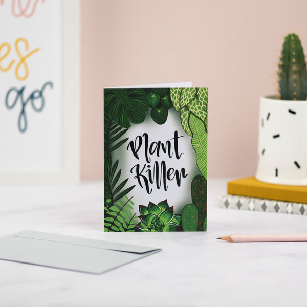 Plant Killer Greetings Card - Nurture and Cheer
