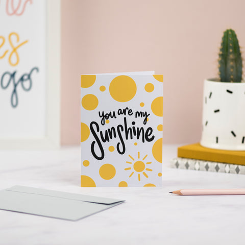 You are my Sunshine Greetings Card - Nurture and Cheer