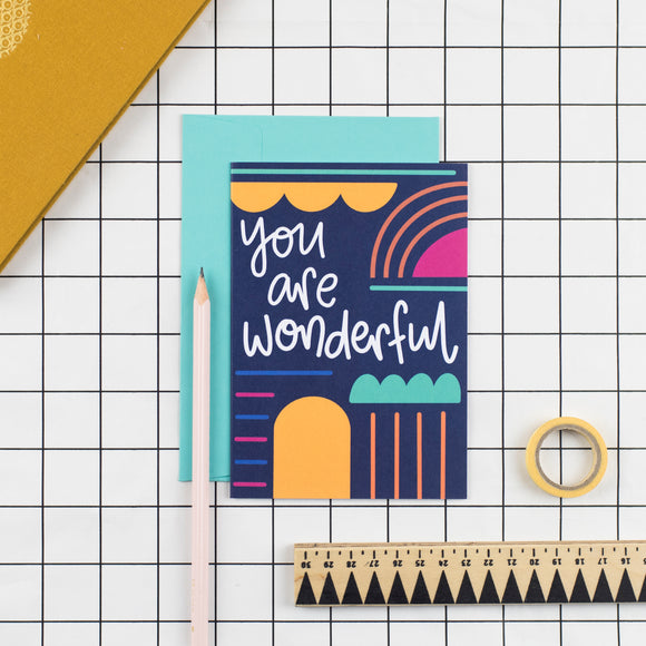 You are Wonderful Greetings Card - Nurture and Cheer